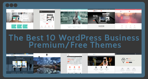 The Best 10 WordPress Business Premium/Free Themes | FahadStein